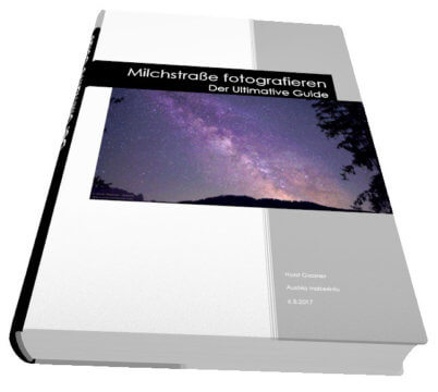 Milchstraße fotografieren - der ultimative Guide