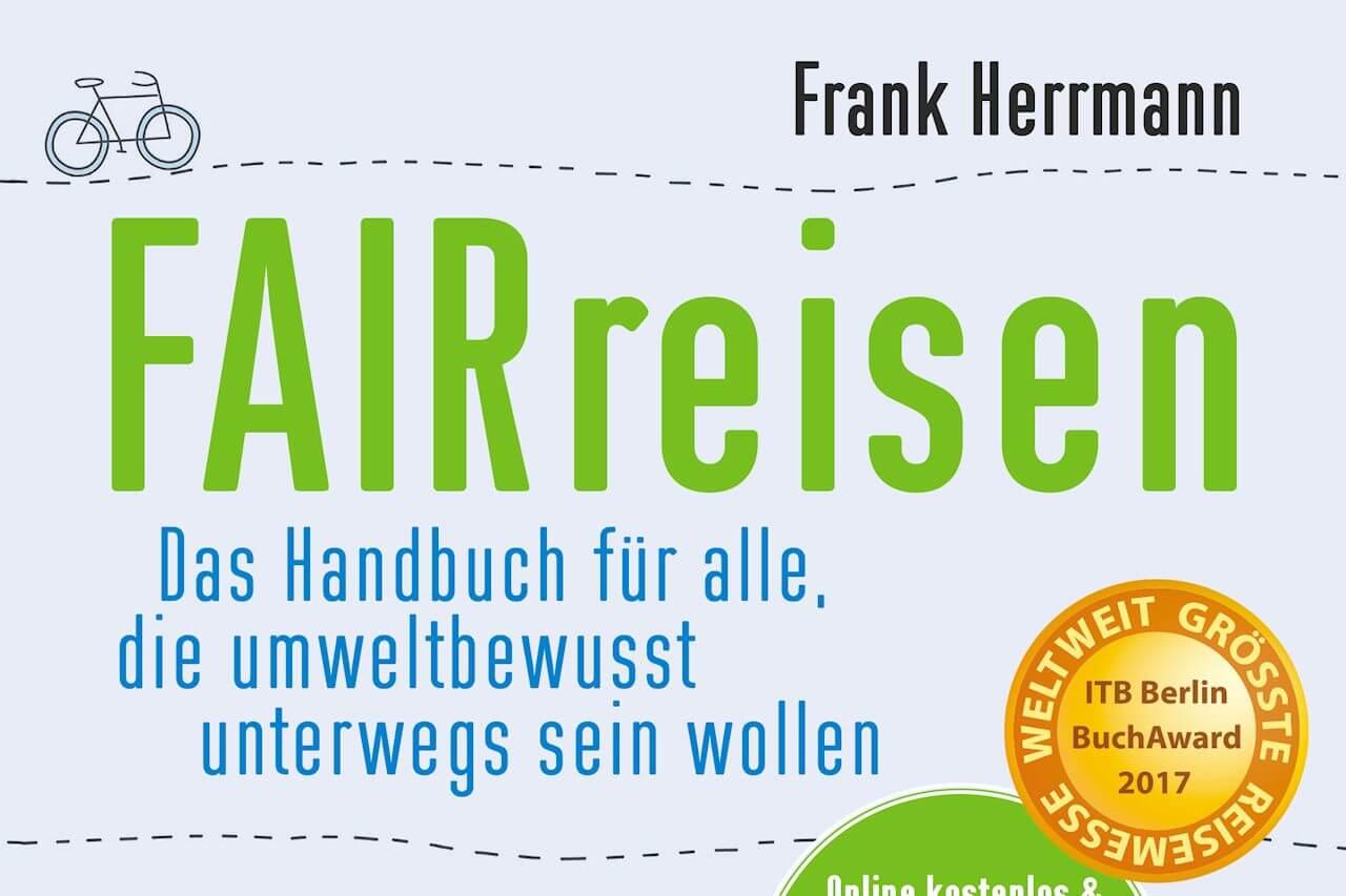 FAIRreisen - Das Handbuch für alle, die umweltbewusst unterwegs sein wollen