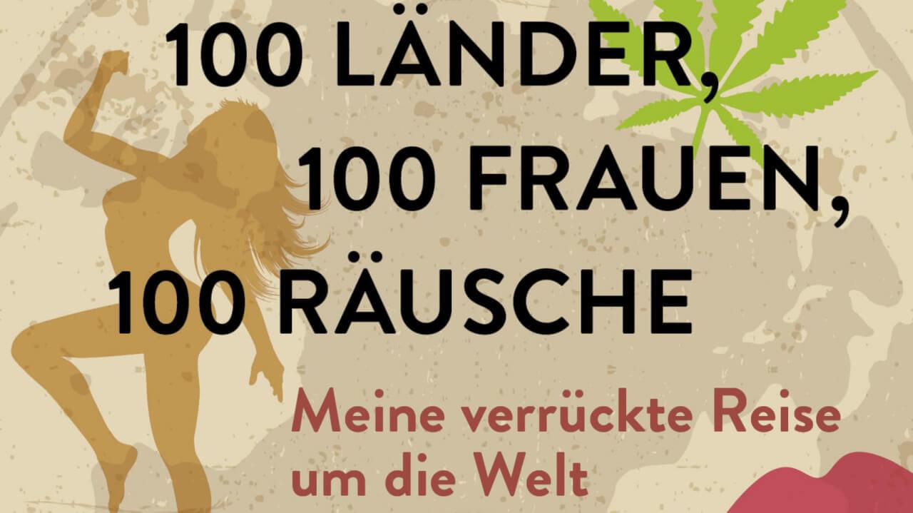 100 Länder, 100 Räusche, 100 Frauen