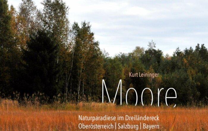Moore - Naturparadiese im Dreiländereck Oberösterreich | Salzburg | Bayern